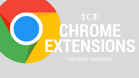 top-chrome-extensions-digital-marketers